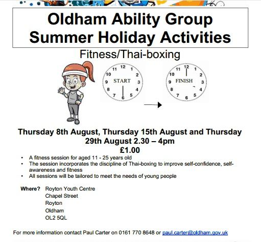 Oldham Ability Group Fitness and Thai-boxing Thursday afternoons at Royton sport centre Ring Paul Carter 0161 770 8648 or email paul.carter@oldham.gov.uk for more information