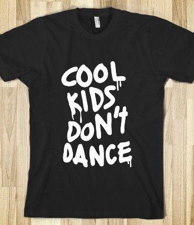 COOL KIDS DON'T DANCE