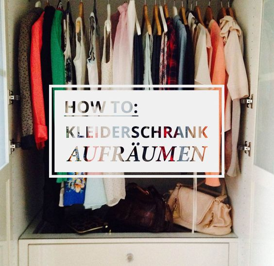 How to: Kleiderschrank aufräumen http://www.fashionupyourlife.de/kleiderschrank-aufraeumen/