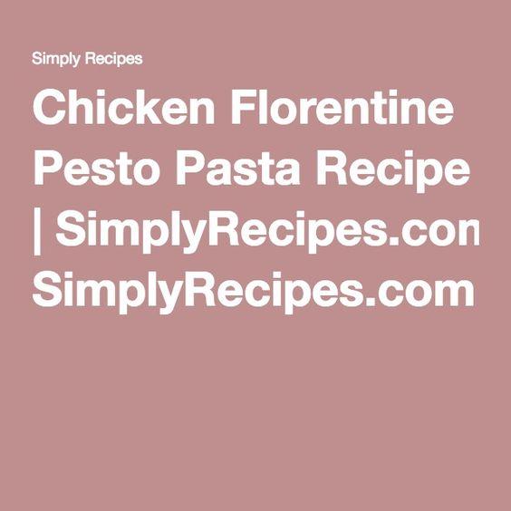 Chicken Florentine Pesto Pasta Recipe | SimplyRecipes.com