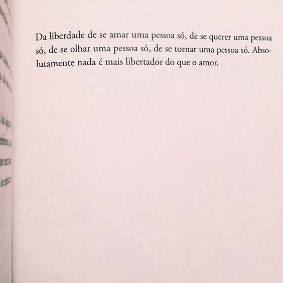"""""""De se amar uma pessoa só..."""""""