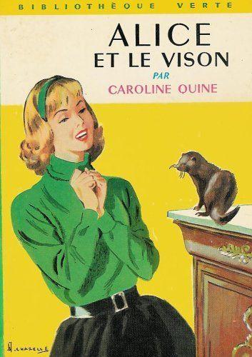 Alice et le vison : Collection : Bibliothèque verte cartonnée & illustrée de Caroline Quine