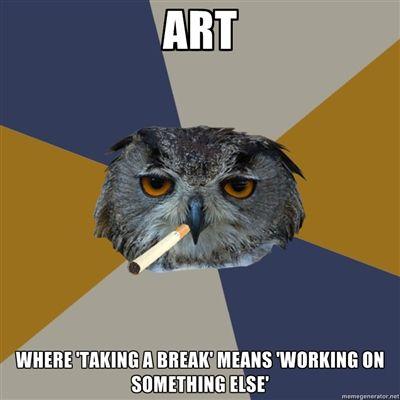 ALL. THE. DAMN. TIME. | Art Student Owl