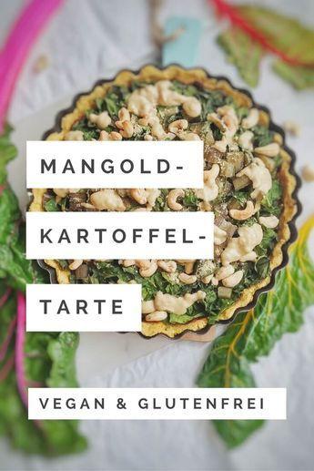 Mangold-Tarte - glutenfrei, mit Kartoffelboden, vegan und ausschließlich mit guten Zutaten. So gut kann lecker sein! Und dieses Rezept bekommt jeder hin!