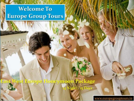 Eastern Europe Honeymoon Packages from Delhi India by Europe Group Tours via slideshare
