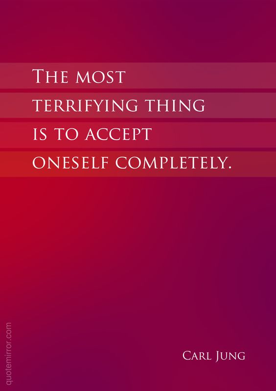The most terrifying thing is to accept oneself completely.  –Carl Gustav Jung #acceptance #attitude http://quotemirror.com/s/edy63: