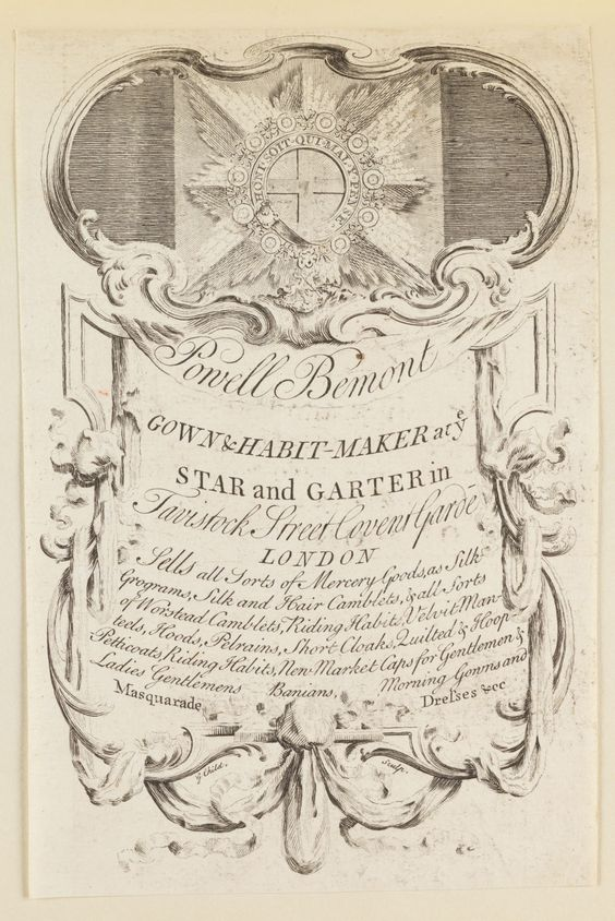 Image ID:  lwlpr21121  Call Number:  66 726 T675 Quarto  Title:  Powell Bemont, gown & habit-maker, at the Star and Garter in Tavistock Street, Covent Garden, London. Sells all sorts of mercery goods…