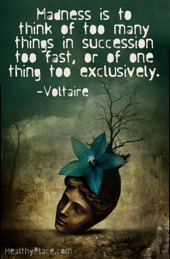 Mental illness quote: Madness is to think of too many things in succession too fast, or of one thing too exclusively.:
