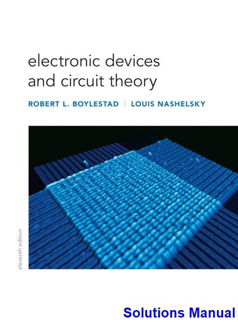 Electronic Devices And Circuit Theory 11th Edition Boylestad Solutions Manual Solutions Manual Test Bank Instant Download Circuit Theory Circuit Electronic Devices