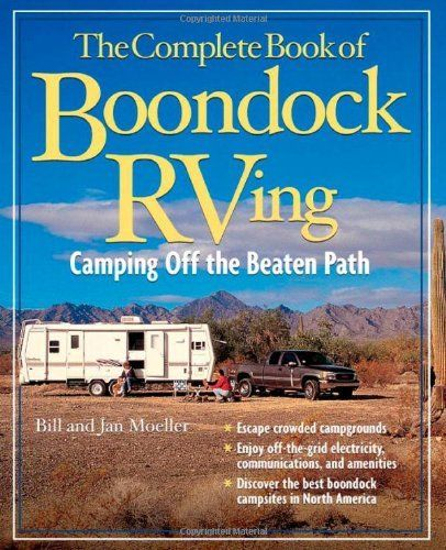 The Complete Book of Boondock RVing: Camping Off the Beaten Path by Bill Moeller, http://www.amazon.com/dp/0071490655/ref=cm_sw_r_pi_dp_FI0Srb0XH7S9G