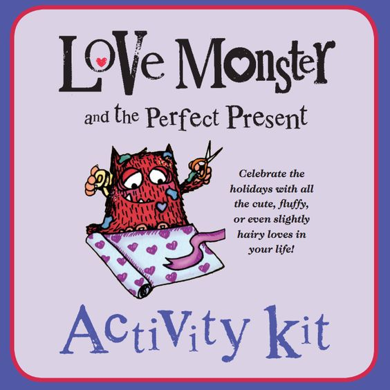 Celebrate the holidays with all the cute, fluffy, or even slightly hairy loves in your life! Download the LOVE MONSTER AND THE PERFECT PRESENT activity kit now!
