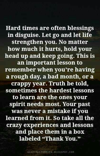 We All Experience Tough Times Where We Feel Stuck In The Darkness And Saying Why Me We Go Heartfelt Quotes Quotes About Strength In Hard Times Life Quotes