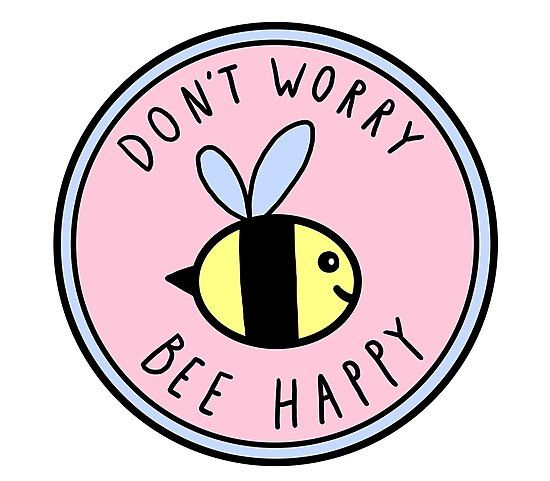 Don T Worry Bee Happy Photographic Print With Images Happy