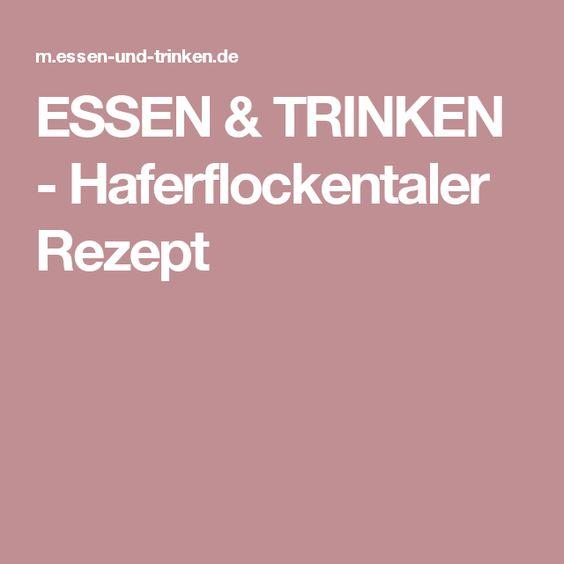 ESSEN & TRINKEN - Haferflockentaler Rezept