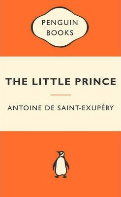 The Little Prince: Popular Penguins : Antoine de Saint-Exupery : 9780141194806