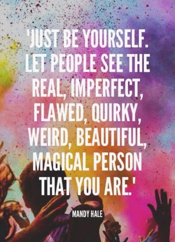 No one better but exactly who you really are!!