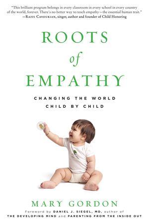 """""""Roots Of Empathy"""" by Ashoka Fellow Mary Gordon"""