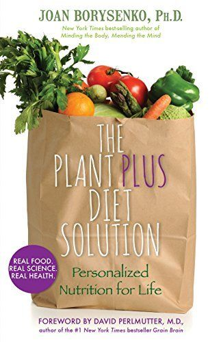 The PlantPlus Diet Solution: Personalized Nutrition for Life by Joan Borysenko, http://www.amazon.com/dp/B00KSF7VZE/ref=cm_sw_r_pi_dp_g9ciub1W44AZH