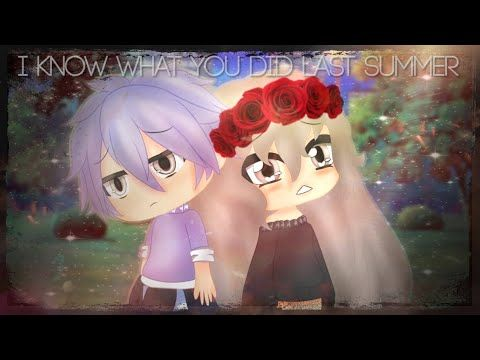 I Know What You Did Last Summer Glmv Gacha Life Music Video