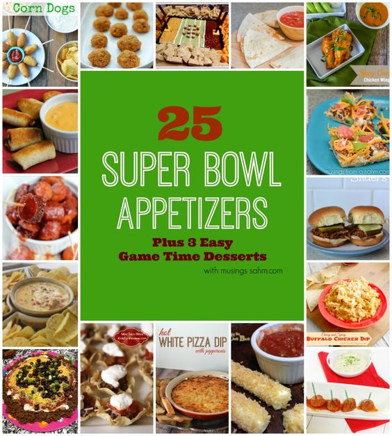 25 Super Bowl Party Appetizers + 3 Easy Desserts