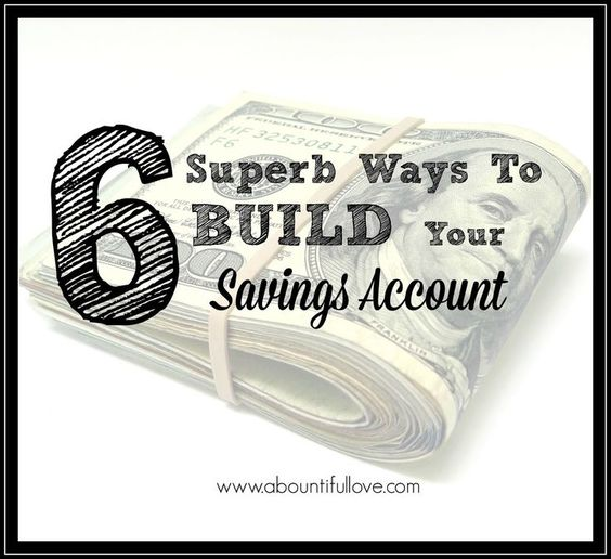 6 Superb Ways to Build Your Savings Account - They are all doable and possible! We do it every year and use the funds for Christmas.