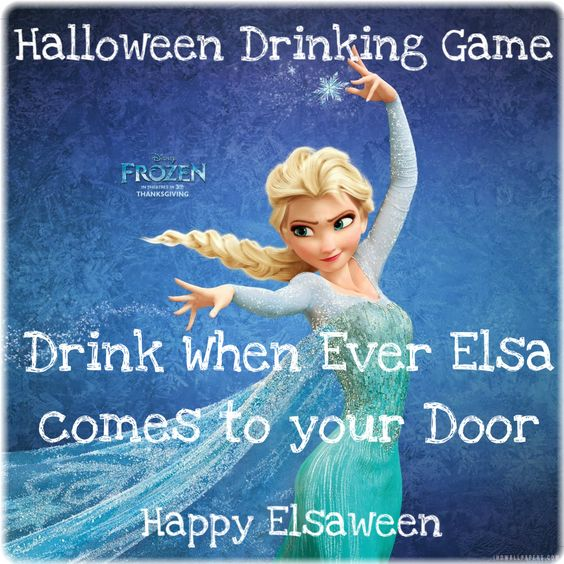 Drinking game- Drink every time An Elsa comes to your door - Happy Elsaween  www.AvonJen.com