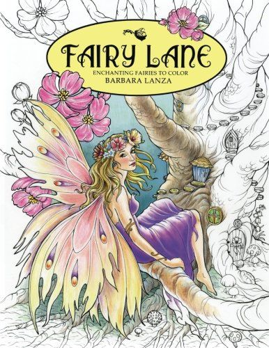 Fairy Lane: Enchanting Fairies to Color (Fairy Lane Books) by Barbara Lanza http://www.amazon.de/dp/0692671013/ref=cm_sw_r_pi_dp_Koe8wb1SEY4HJ