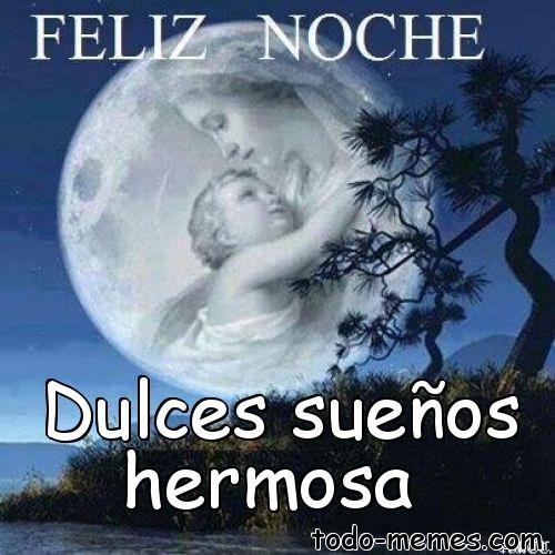 Dulces Suenos Hermosa Buenas Noches Hermoso Saludos De Buenas Noches Dulces Suenos