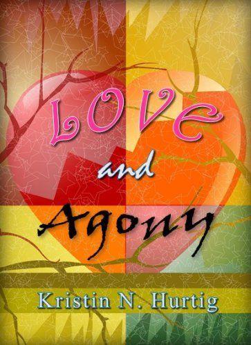 Love and Agony, http://www.amazon.com/dp/B00EX4953M/ref=cm_sw_r_pi_awd_fNqBsb0BH1ADY