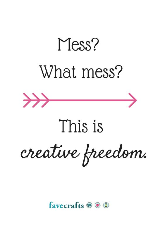 Mess? What Mess? This is creative freedom. DUH. This is so my craft room.: