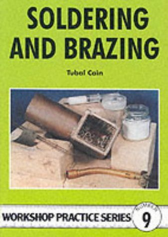 Soldering and Brazing (Workshop Practice): Amazon.co.uk: Tubal Cain: 9780852428450: Books