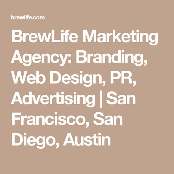 BrewLife Marketing Agency: Branding, Web Design, PR, Advertising | San Francisco, San Diego, Austin