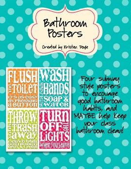 Encourage students to keep your bathroom clean with these cute subway style posters!  Includes 4 posters: Flush the toilet Wash your hands Throw away your trash Turn off the lights