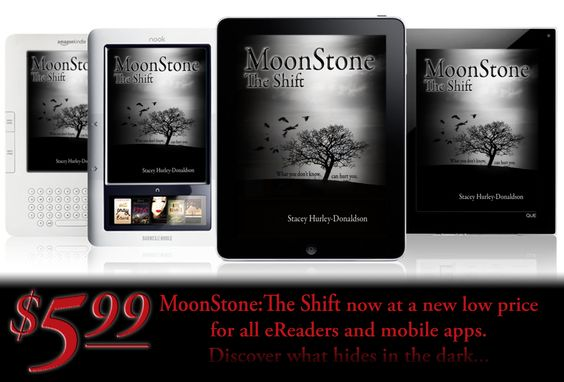 eReader ad. MoonStone: The Shift is for sale at all online book retailers. Amazon.com  Barnesandnoble.com   LuluPublishing.com Paperback and eBook formats available.