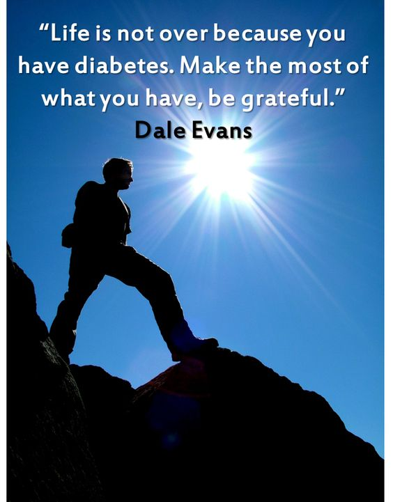 Life is NOT over because you have diabetes, keep believing in yourself!