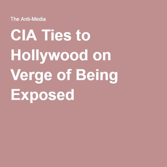 CIA Ties to Hollywood on Verge of Being Exposed