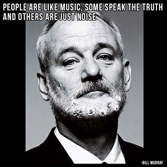 Hunter S Thompson Music Quote: Bill Murray Quote. People Are Like Music, Some Speak The