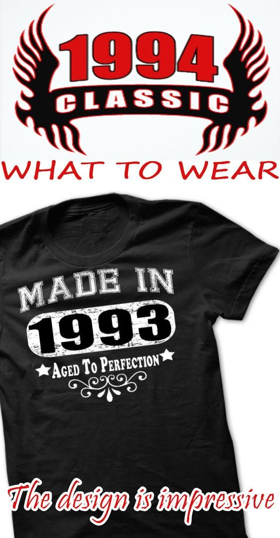 Were you born in 1993? Then this shirt is for you!