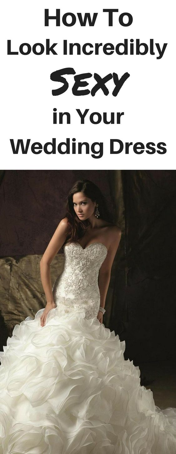 The best way to look sexy in your wedding dress it's to pick the perfect wedding gown style for your body type. Learn more: http://www.cutedresses.co/how-to-pick-the-perfect-wedding-dress-for-your-body-type/