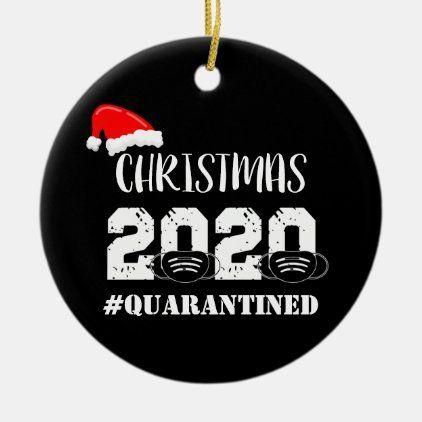Christmas 2020 Quarantined Ceramic Ornament Zazzle Com In 2020 Christmas Ornaments Gifts Amazing Christmas Gifts Cricut Christmas Ideas