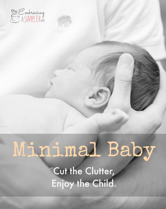 Minimal Baby; Cut the clutter, Enjoy the child