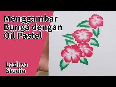 Lazirva Youtube Menggambar Bunga Cara Menggambar Seni Krayon