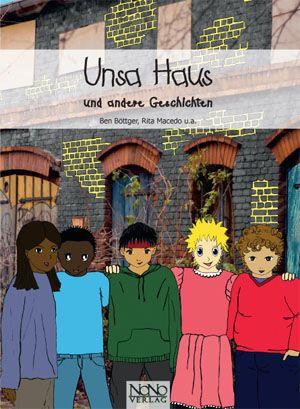 """""""Unsa Haus - und andere Geschichten"""" von Ben Böttger & Rita Macedo u.a."""