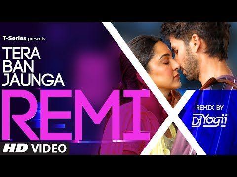 Kabir Singh Tera Ban Jaunga Remix Song Tulsi Kumar Akhil Sachdeva Dj Yogii Youtube Remix Music Bollywood Movie Songs Songs