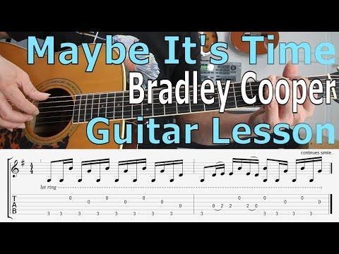Bradley Cooper Maybe It S Time A Star Is Born Guitar Lesson