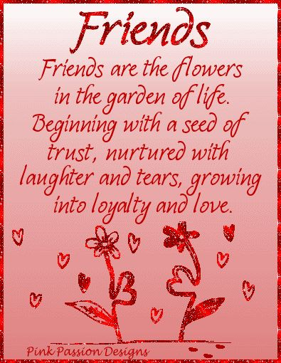 Friends Are Flowers In The Garden Of Life Friendship