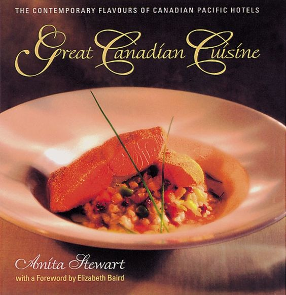 Great Canadian Cuisine, by Anita Stewart.