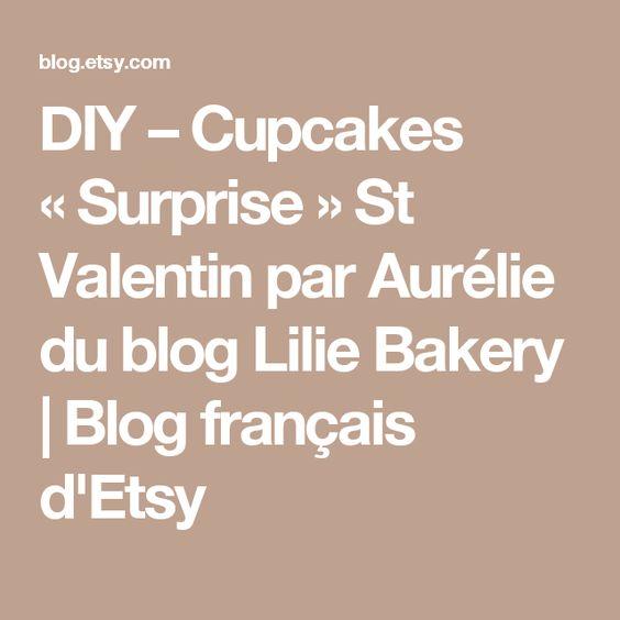 DIY – Cupcakes «Surprise» St Valentin par Aurélie du blog Lilie Bakery | Blog français d'Etsy