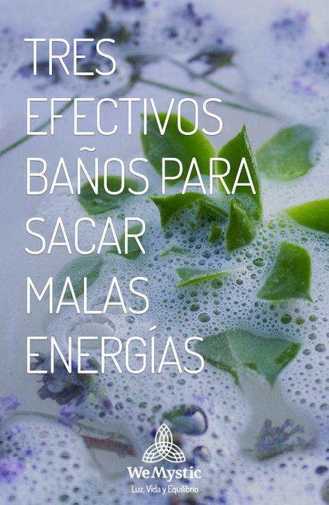 3 Efectivos Baños Para Sacar Malas Energías Wemystic Malas Energias Limpiar Malas Energias Limpieza De Malas Energias