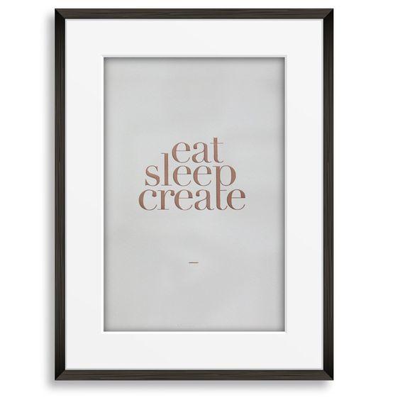 Print: Eat Sleep Create